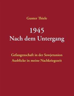 1945 - Nach dem Untergang