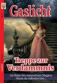 Gaslicht Nr. 4: Treppe zur Verdammnis / Im Bann des namenlosen Magiers / Wenn du willenlos bist...