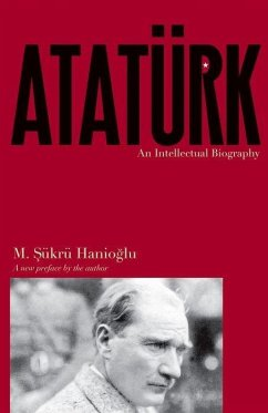 Atatürk: An Intellectual Biography - Hanioglu, M. Sukru