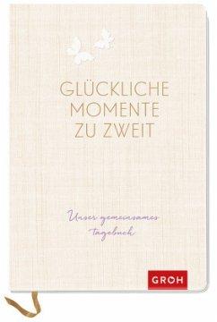 4036442004265 - Herausgegeben von Groh, Joachim: Glückliche Momente zu zweit - Buch