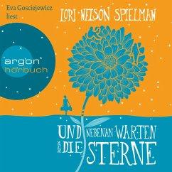 Und nebenan warten die Sterne (Gekürzte Lesung) (MP3-Download) - Spielman, Lori Nelson