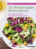 111 Rezepte gegen Bluthochdruck (eBook, ePUB)