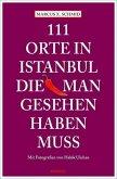 111 Orte in Istanbul, die man gesehen haben muss (Mängelexemplar)