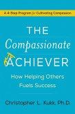 The Compassionate Achiever (eBook, ePUB)