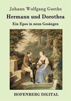 Hermann und Dorothea (eBook, ePUB) - Goethe, Johann Wolfgang