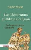 Das Christentum als Bildungsreligion (eBook, PDF)