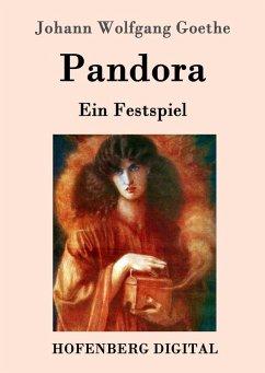 Pandora (eBook, ePUB) - Goethe, Johann Wolfgang