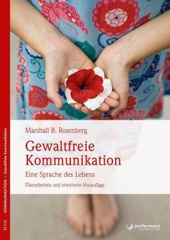 Gewaltfreie Kommunikation (eBook, ePUB) - Rosenberg, Marshall B.