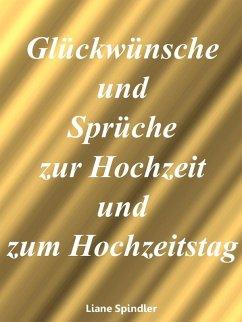 Glückwünsche und Sprüche zur Hochzeit und zum Hochzeitstag (eBook, ePUB) - Spindler, Liane