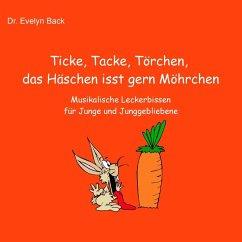 Ticke, Tacke, Törchen, das Häschen isst gern Möhrchen (eBook, ePUB)