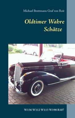 Oldtimer - Wahre Schätze (eBook, ePUB) - Brettmann Graf von Roit, Michael