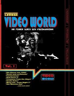 Grindhouse Lounge: Video World Vol.1 - Ihr Filmführer durch den Videowahnsinn mit Retroreviews zu Nackt und Zerfleischt, C2 - Killerinsect, Die Klasse von 1999, Kinder des Zorns 2, Creatures from the Abyss, Carnosaurus, Sneak Eater und mehr! (eBook, ePUB)