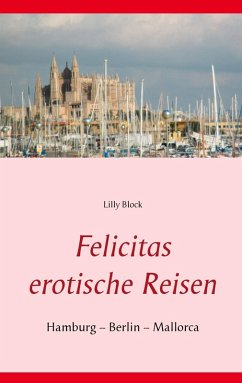 Felicitas erotische Reisen 1 (eBook, ePUB)