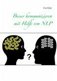 Besser kommunizieren mit Hilfe von NLP (eBook, ePUB)