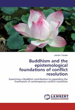 Buddhism and the epistemological foundations of conflict resolution - Tanabe, Juichiro