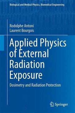 Applied Physics of External Radiation Exposure - Antoni, Rodolphe; Bourgois, Laurent