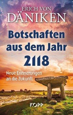 Botschaften aus dem Jahr 2118 (eBook, ePUB) - Däniken, Erich Von