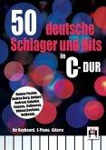 50 deutsche Schlager und Hits in C-Dur, für Keyboard, E-Piano, Gitarre