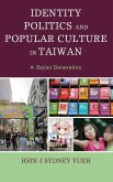 Identity Politics and Popular Culture in Taiwan