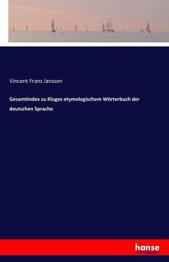 Gesamtindex zu Kluges etymologischem Wörterbuch der deutschen Sprache