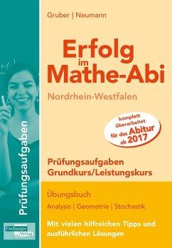 Erfolg im Mathe-Abi NRW Prüfungsaufgaben Grund- und Leistungskurs - Gruber, Helmut; Neumann, Robert