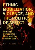 Ethnic Mobilization, Violence, and the Politics of Affect