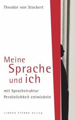 Meine Sprache und ich - Stockert, Theodor R. von
