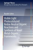 Visible Light Photocatalyzed Redox-Neutral Organic Reactions and Synthesis of Novel Metal-Organic Frameworks