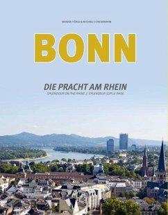 Bonn - Die Pracht am Rhein - Hörig, Monika; Sondermann, Michael