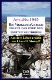 April/Mai 1945: Ein Vierzehnjähriger erlebt das Ende des Zweiten Weltkriegs (eBook, ePUB)