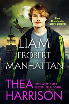 Liam erobert Manhattan. (Die Alten Völker/Elder Races) (eBook, ePUB) - Harrison, Thea
