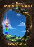 Leuchtturm der Abenteuer Bd.1-3 (Sammelband) (eBook, ePUB)