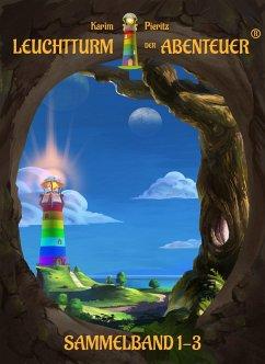 Leuchtturm der Abenteuer 1-3 (Sammelband) (eBook, ePUB) - Pieritz, Karim