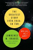 The Greatest Story Ever Told--So Far (eBook, ePUB)