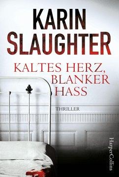 Kaltes Herz, blanker Hass (eBook, ePUB) - Slaughter, Karin