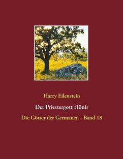 Der Priestergott Hönir (eBook, ePUB) - Eilenstein, Harry