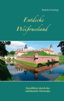 Entdecke Weißrussland (eBook, ePUB)