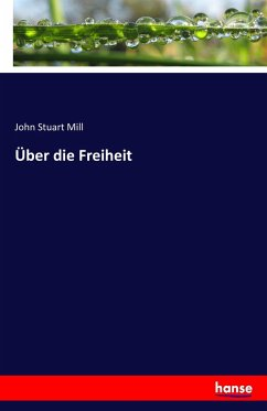 Über die Freiheit - Mill, John Stuart