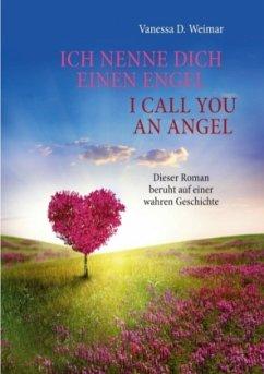 Ich nenne Dich einen Engel / I call you an angel