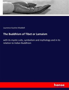 The Buddhism of Tibet or Lamaism - Waddell, Laurence Austine