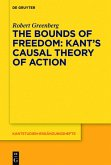 The Bounds of Freedom: Kant's Causal Theory of Action (eBook, PDF)