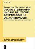 Georg Steindorff und die deutsche Ägyptologie im 20. Jahrhundert (eBook, ePUB)