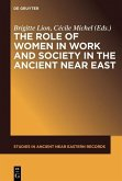 The Role of Women in Work and Society in the Ancient Near East (eBook, PDF)