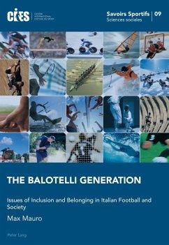 The Balotelli Generation - Mauro, Max