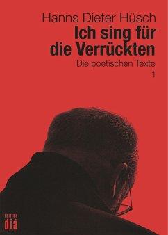 Ich sing für die Verrückten - Hüsch, Hanns Dieter