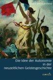 Die Idee der Autonomie in der neuzeitlichen Geistesgeschichte