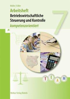 Betriebswirtschaftliche Steuerung und Kontrolle Arbeitsheft - Müller, Ruben-Pablo;Fäller, Gertrud
