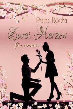 Zwei Herzen für immer (Liebesroman) (eBook, ePUB) - Röder, Petra