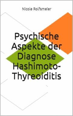 Psychische Aspekte der Diagnose Hashimoto-Thyreoiditis (eBook, ePUB) - Rolfsmeier, Nicole
