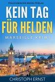 Kein Tag für Helden: Marseille Krimi (eBook, ePUB)